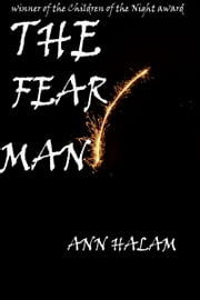The Fear Man ebook by Ann Halam