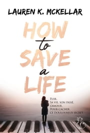 How to save a life eBook by Lauren K. Mckellar