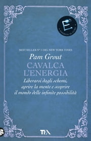 Cavalca l'energia ebook by Pam Grout, Claudio Carcano