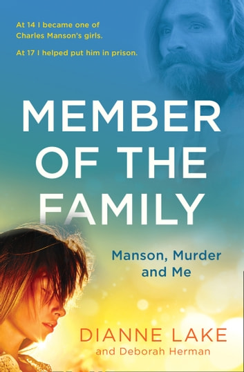 Member of the Family: Manson, Murder and Me ekitaplar by Dianne Lake