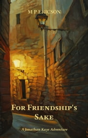 For Friendship's Sake ebook by M P Ericson