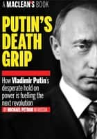 Putin's Death Grip ebook by Michael Petrou