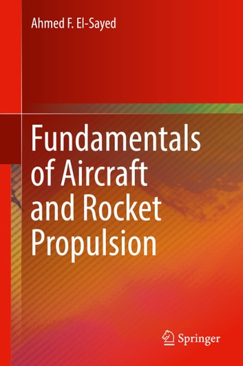 Fundamentals of aircraft and rocket propulsion ebook by ahmed f el fundamentals of aircraft and rocket propulsion ebook by ahmed f el sayed fandeluxe Image collections