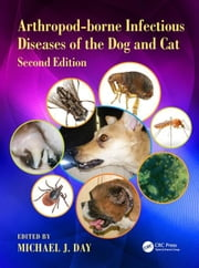 Arthropod-borne Infectious Diseases of the Dog and Cat 2nd Edition ebook by Day, Michael J.