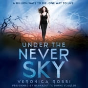 Under the Never Sky luisterboek by Veronica Rossi