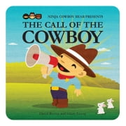 Ninja Cowboy Bear Presents the Call of the Cowboy ebook by David Bruins,Hilary Leung