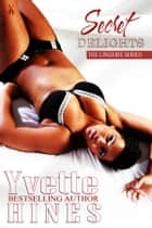Secret Delights ebook by Yvette Hines