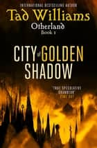 City of Golden Shadow - Otherland Book 1 ebook by