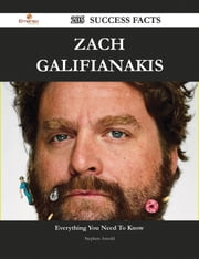 Zach Galifianakis 205 Success Facts - Everything you need to know about Zach Galifianakis ebook by Stephen Arnold
