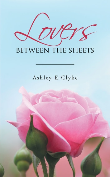 Lovers between the sheets ebook by Ashley E Clyke