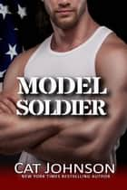 Model Soldier - an enemies to lovers military romance ekitaplar by Cat Johnson