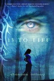 13 to Life ebook by Shannon Delany