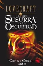 El que susurra en la oscuridad ebook by H.P. Lovecraft