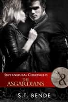 Supernatural Chronicles: The Asgardians 電子書 by S.T. Bende