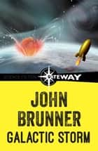 Galactic Storm eBook by John Brunner