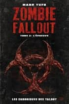 Zombie Fallout Tome 02 - L'épreuve ebook by Mark Tufo
