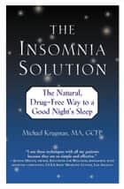 The Insomnia Solution ebook by Michael Krugman