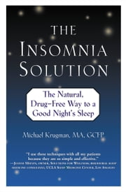 The Insomnia Solution - The Natural, Drug-Free Way to a Good Night's Sleep ebook by Michael Krugman