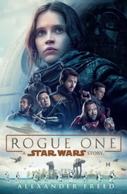 Rogue One: A Star Wars Story ebook by Kobo.Web.Store.Products.Fields.ContributorFieldViewModel