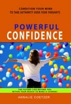 Powerful Confidence ebook by Annalie Coetzer
