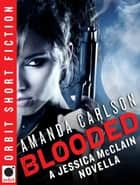 Blooded - A Jessica McClain Novella ebook by Amanda Carlson