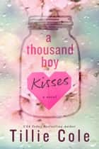 A Thousand Boy Kisses eBook por Tillie Cole