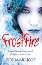 FrostFire ebook by Zoe Marriott