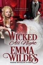 Wicked All Night ebook by Emma Wildes