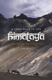 A Long Walk in the Himalaya: A Trek from the Ganges to Kashmir ebook by Weare, Garry