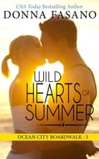 Wild Hearts of Summer (Ocean City Boardwalk Series, Book 3) ebooks by Donna Fasano