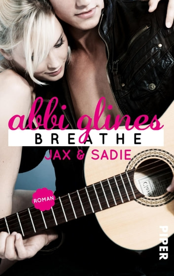 Breathe – Jax und Sadie - Roman eBook by Abbi Glines