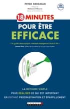 18 minutes pour être efficace ebook by Peter Bregman