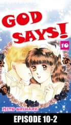 GOD SAYS! - Episode 10-2 ebook by Mito Orihara