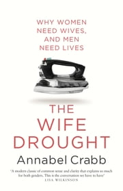 The Wife Drought ebook by Annabel Crabb