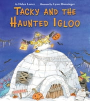 Tacky and the Haunted Igloo ebook by Helen Lester,Lynn Munsinger