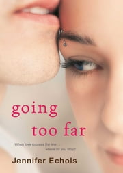 Going Too Far ebook by Jennifer Echols