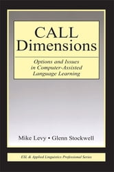CALL Dimensions - Options and Issues in Computer-Assisted Language Learning ebook by Mike Levy,Glenn Stockwell