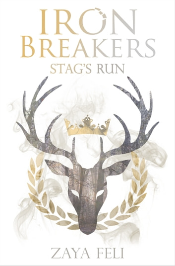 Iron Breakers: Stag's Run ebook by Zaya Feli