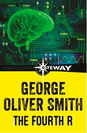 The Fourth R ebook by George O. Smith