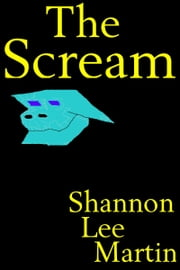 The Scream ebook by Shannon Lee Martin