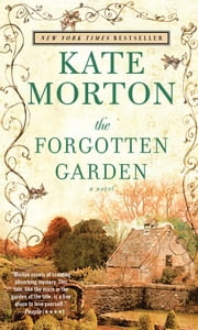 The Forgotten Garden - A Novel ebook by Kate Morton