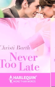 Never Too Late ebook by Christi Barth