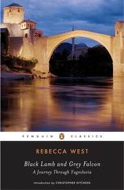 Black Lamb and Grey Falcon ebook by Rebecca West