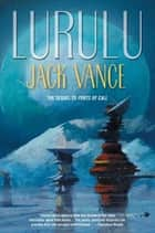 Lurulu eBook by Jack Vance