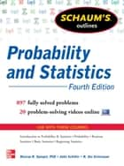 Schaum's Outline of Probability and Statistics, 4th Edition ebook by John Schiller, R. Alu Srinivasan, Murray Spiegel
