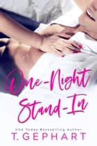 One-Night Stand-In ebook by T Gephart