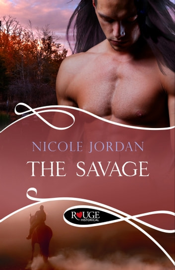 The Savage: A Rouge Historical Romance ebook by Nicole Jordan
