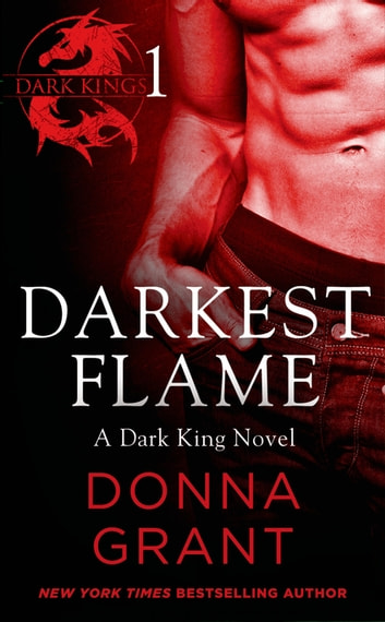 Darkest Flame: Part 1 - A Dark King Novel in Four Parts ebook by Donna Grant
