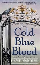 The Cold Blue Blood - A Berger and Mitry Mystery ebook by David Handler