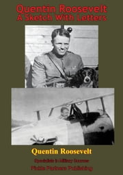 Quentin Roosevelt - A Sketch With Letters ebook by Quentin Roosevelt,Kermit Roosevelt